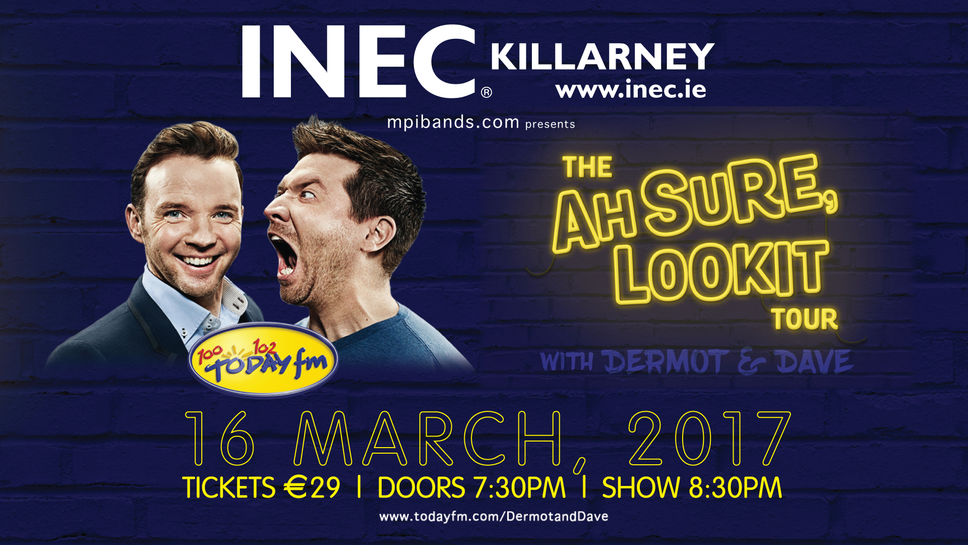 Dermot & Dave Ah Sure look it tour comes to the INEC Killarney,