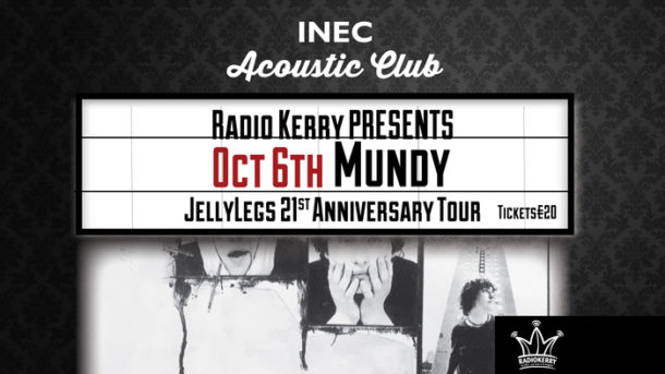 Radio Kerry presents Mundy 'Jelly Legs 21' Tour appearing in the INEC Acoustic Club Killarney Friday October 6th.