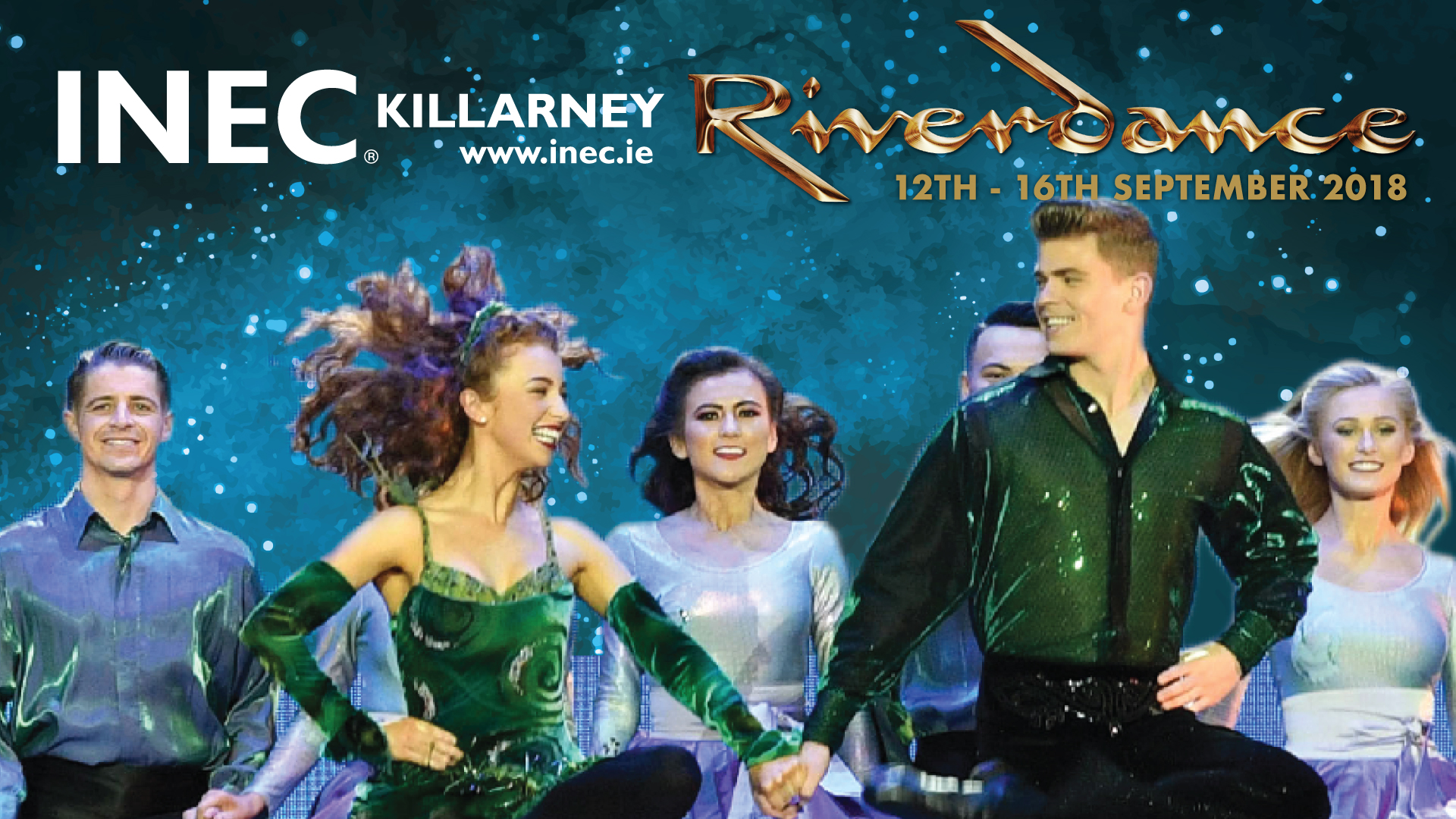 The international Irish Dancing phenomenon Riverdance returns to the INEC Killarney from 12th - 16th September 2018