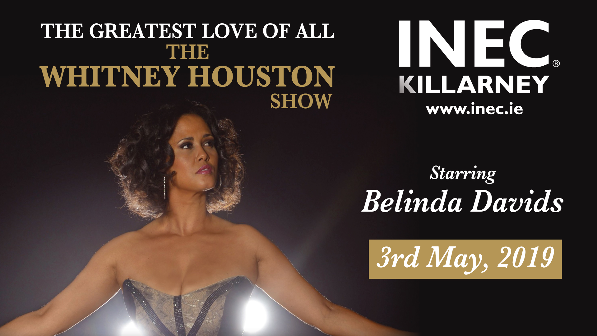 The Greatest Love of All - The Whitney Houston Show comes to the INEC Killarney on May 3rd 2019