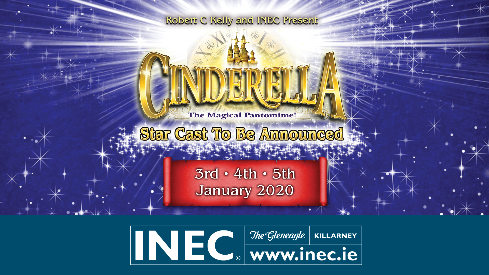 Cinderella comes to the INEC Killarney Jan 3 -5 2020